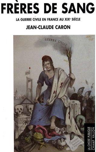 Acheter Livre Frères de sang : la guerre civile en France au XIXe siècle